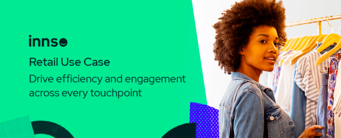 Innso Retail Use Case drives efficiency and engagement across every touchpoint